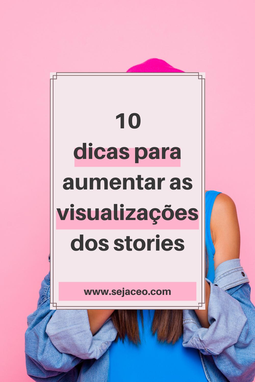 como aumentar as visualizacoes dos stories