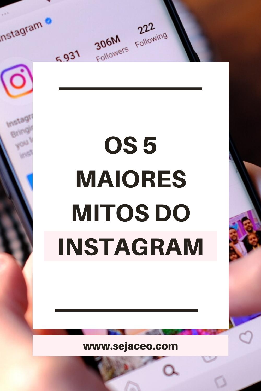 os-5-maiores-mitos-do-instagram