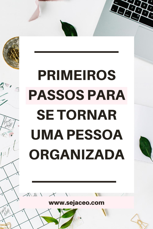 primeiros-passos-para-se-tornar-uma-pessoa-organizada.png